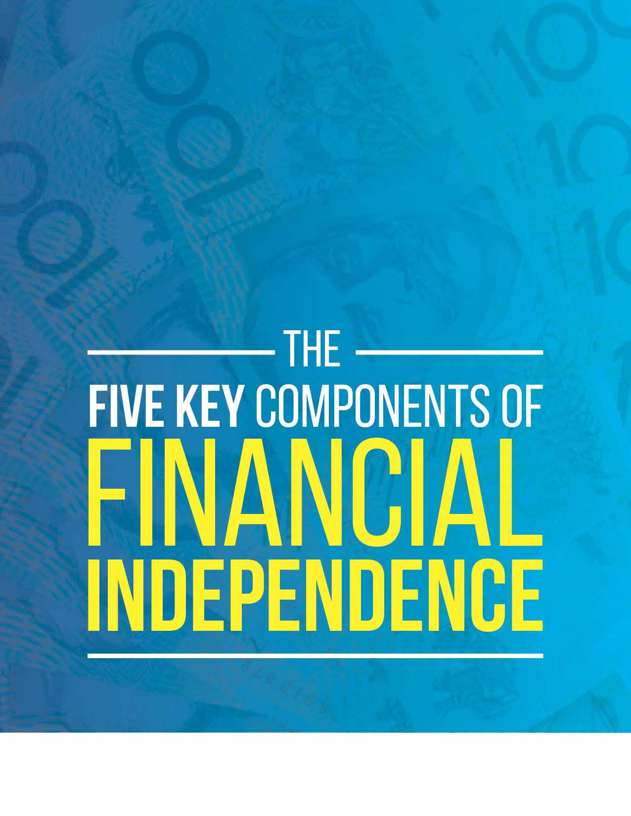 FIVE KEY components of Financial Independence
